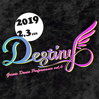 2019.2.3 Destiny Gravis Dance Performance vol.6